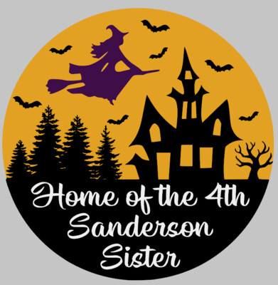Home of the 4th Sanderson Sister Round Wood Door Hanger