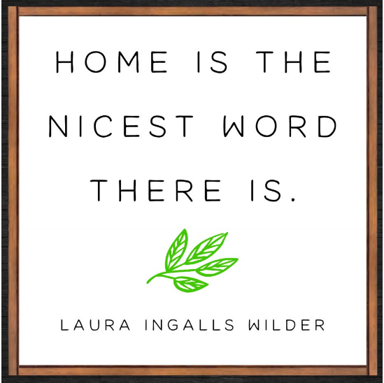 Home Is The Nicest Word There Is (framed)