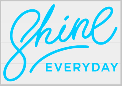 Shine Everyday