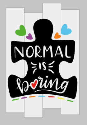 Normal is Boring Autism Awareness