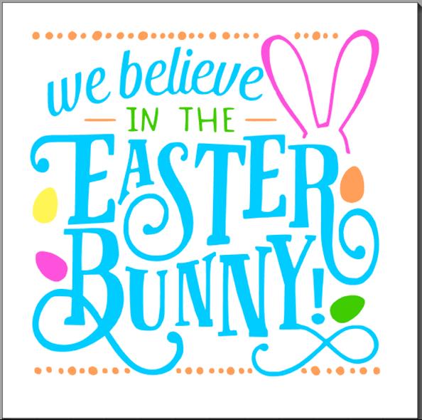 We Believe in the Easter Bunny