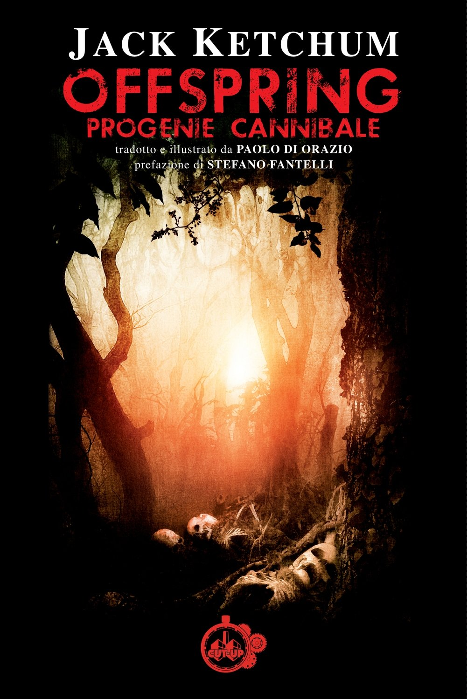 """""""OFFSPRING: Progenie cannibale"""" di Jack Ketchum - SPEDIZIONE GRATUITA"""