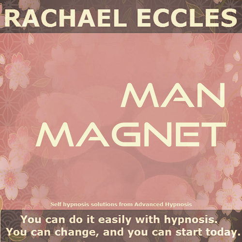 Man Magnet: Be more attractive to men, confidence & charisma, Self Hypnosis MP3 Download