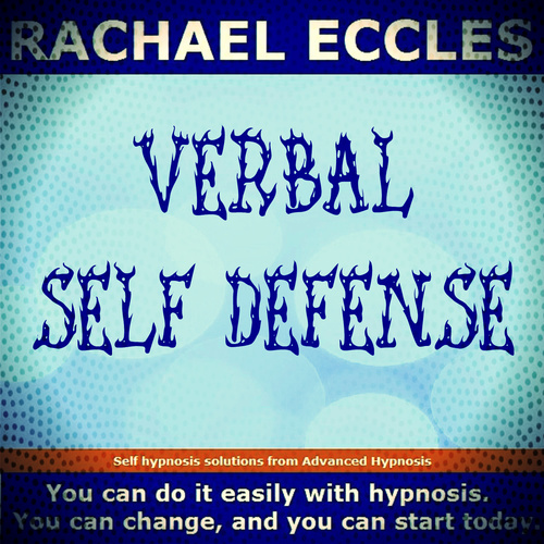 Verbal Self Defense: Next Time You are Verbally Attacked You will be Ready for Them, Hypnotherapy Self Hypnosis CD