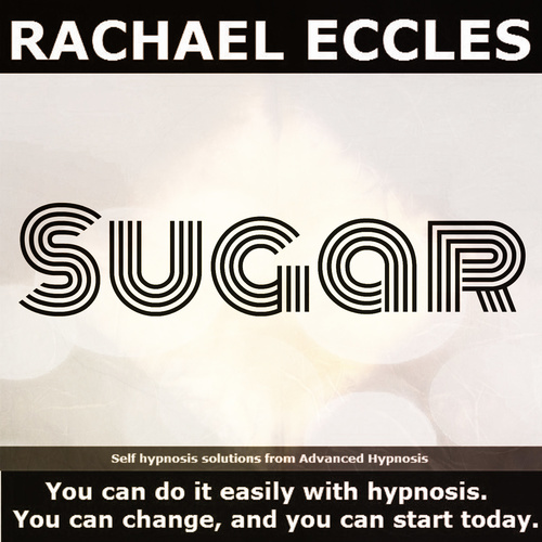 Sugar: Reduce Your Sugar Intake & Beat Your Sweet Tooth Cravings - 2 track Hypnotherapy Self Hypnosis CD