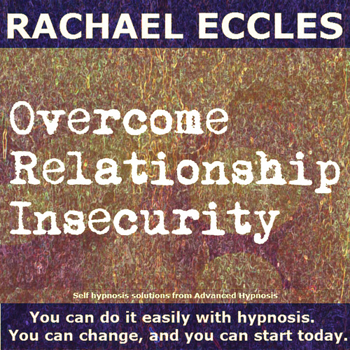 Overcome Relationship Insecurity Hypnosis, Hypnotherapy CD