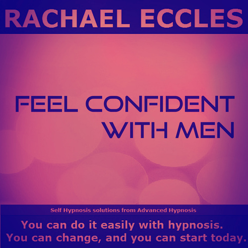 Feel Confident With Men Self hypnosis Hypnotherapy CD