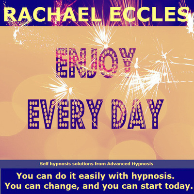 Enjoy Every Day, Positive, Focused, Happier 2 track Hypnotherapy Self Hypnosis MP3 download