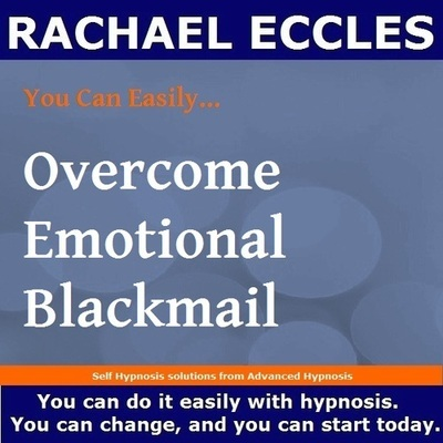 Overcome Emotional Blackmail, 3 track Hypnotherapy Self Hypnosis MP3
