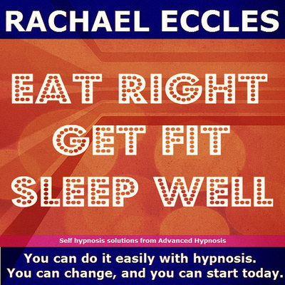 Eat Right, Get Fit, Sleep Well 2 track Hypnotherapy Self Hypnosis CD