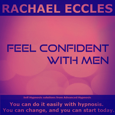 Feel Confident With Men Self hypnosis hypnotherapy instant downloadMP3