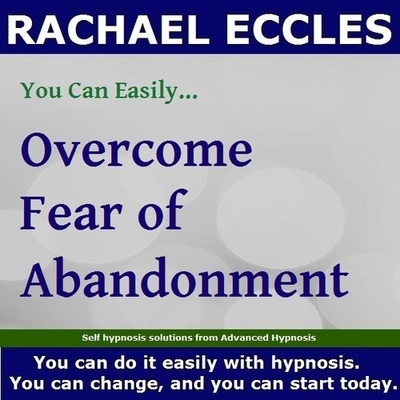 Fear of Abandonment, Self Hypnosis Hypnotherapy CD