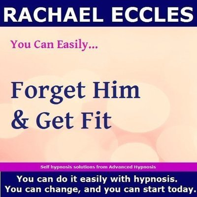 Forget Him and Get Fit, 2 track Hypnotherapy Self Hypnosis CD