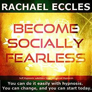 Become Socially Fearless, Overcome social anxiety and feel confident in social situations, 3 track Self Hypnosis download