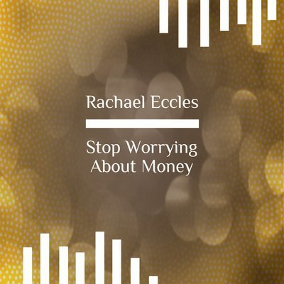 Stop worrying about money, take control and ease anxiety completely, Self hypnosis hypnotherapy mp3