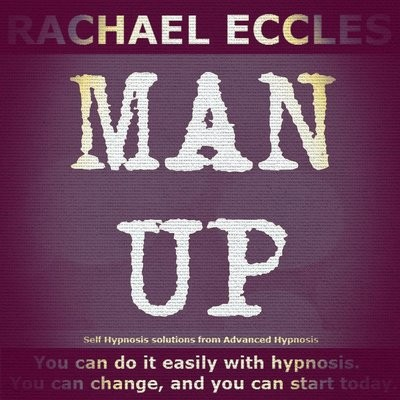 Man Up: Male Confidence & Courage, 2 track hypnotherapy Self Hypnosis CD