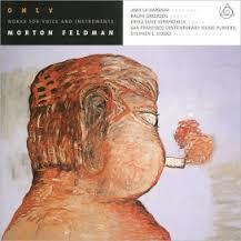 Only - Morton Feldman
