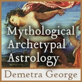 Mythology & Archetypal Astrology Demetra George