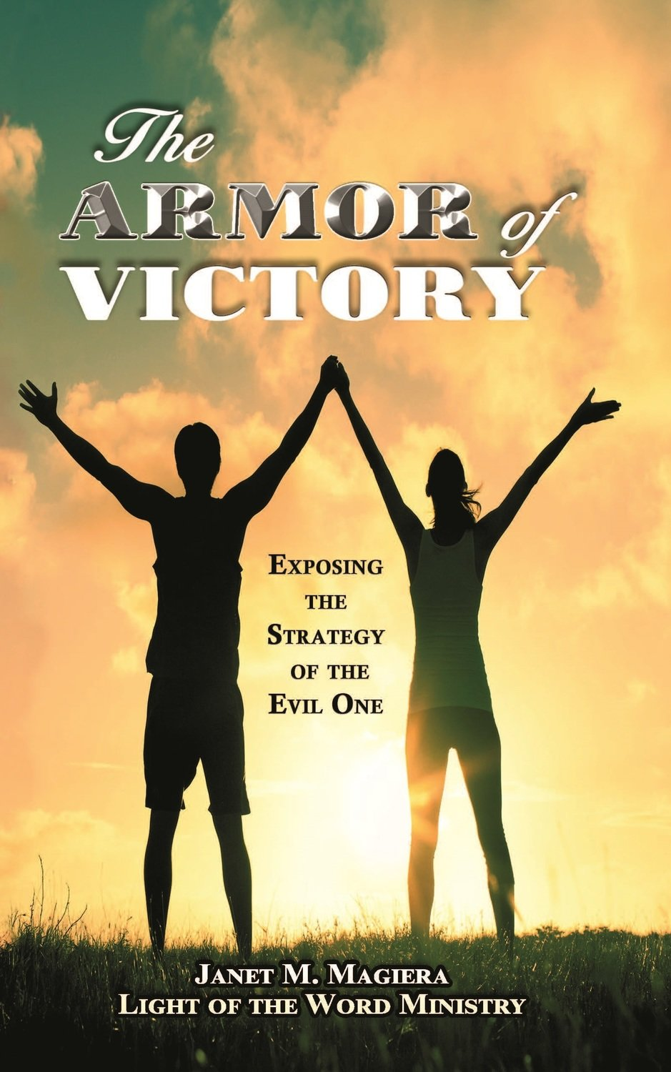 The Armor of Victory -- Exposing the Strategy of the Evil One