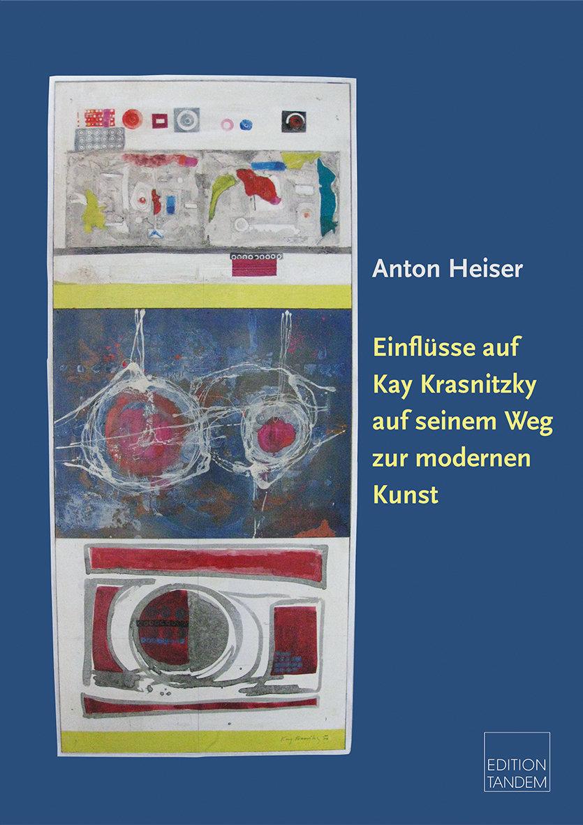 Einflüsse auf Kay Krasnitzky auf seinem Weg zur modernen Kunst
