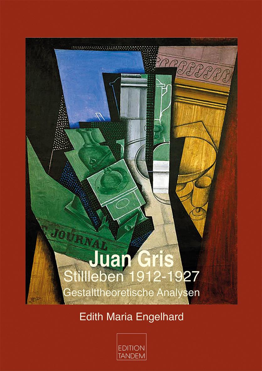 Juan Gris - 1912-1927 Gestalttheoretische Analysen