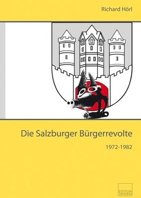 Die Salzburger Bürgerrevolte 1972–1982