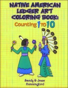 Native American Ledger Art Coloring Book: Counting 1 to 10
