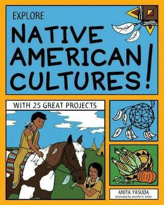 Explore Native American Cultures! with 25 Great Projects
