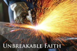 Unbreakable Faith Videos