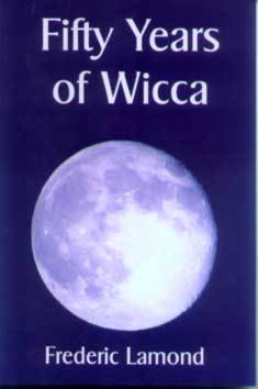 Fifty Years in Wicca by Fred Lamond