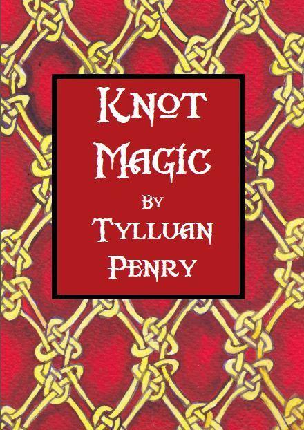 Knot Magic by Tylluan Penry