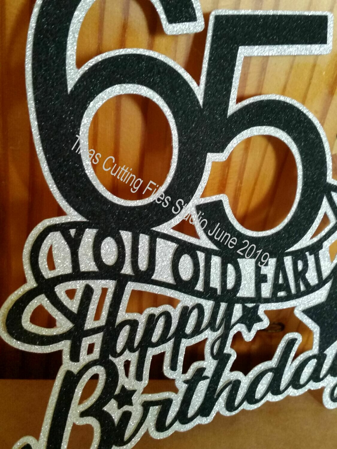 65th You old fart  Birthday Cake / Card topper  layered