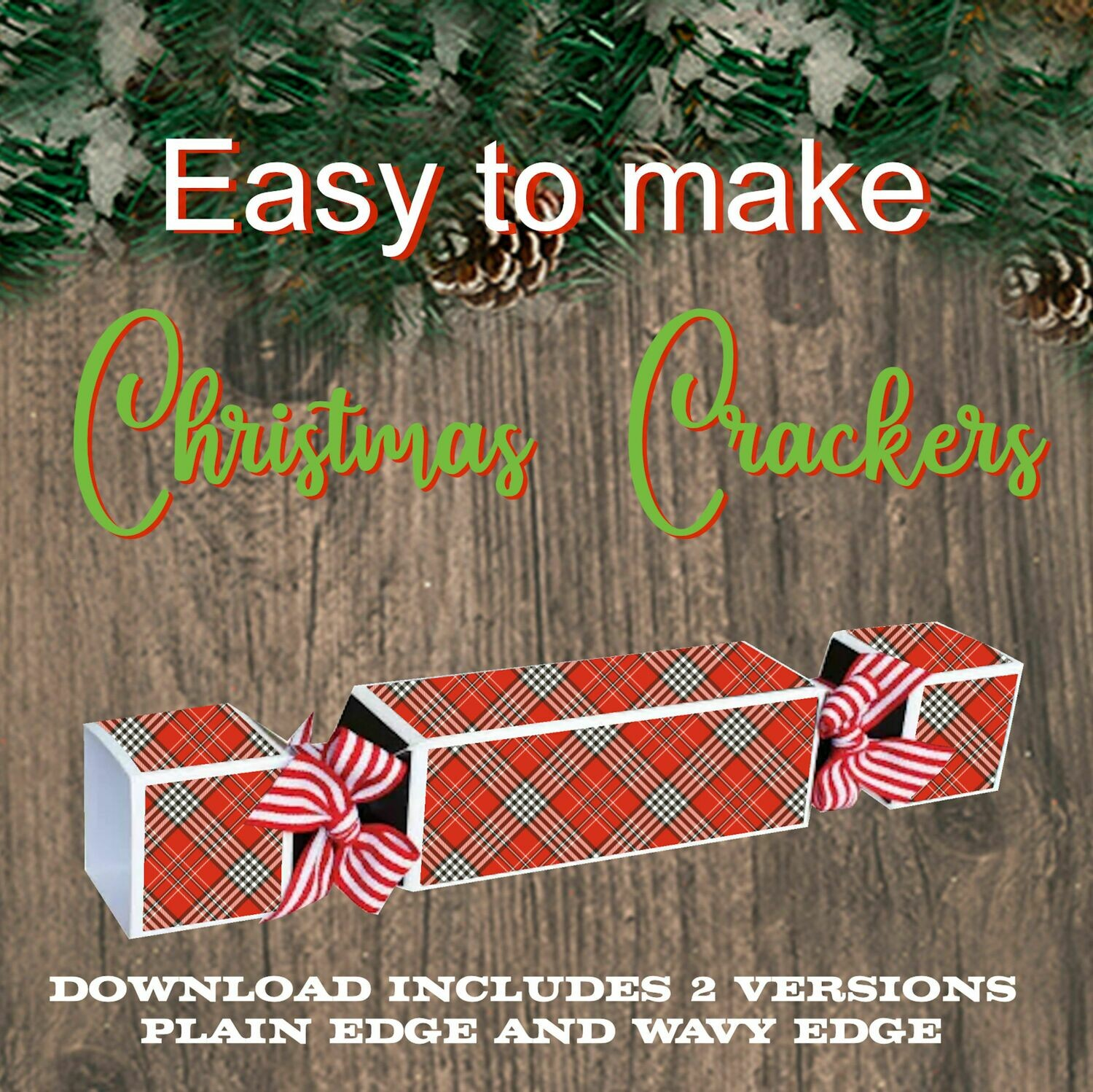Christmas Cracker  Easy to make  - 2 versions included plain or wavy edge