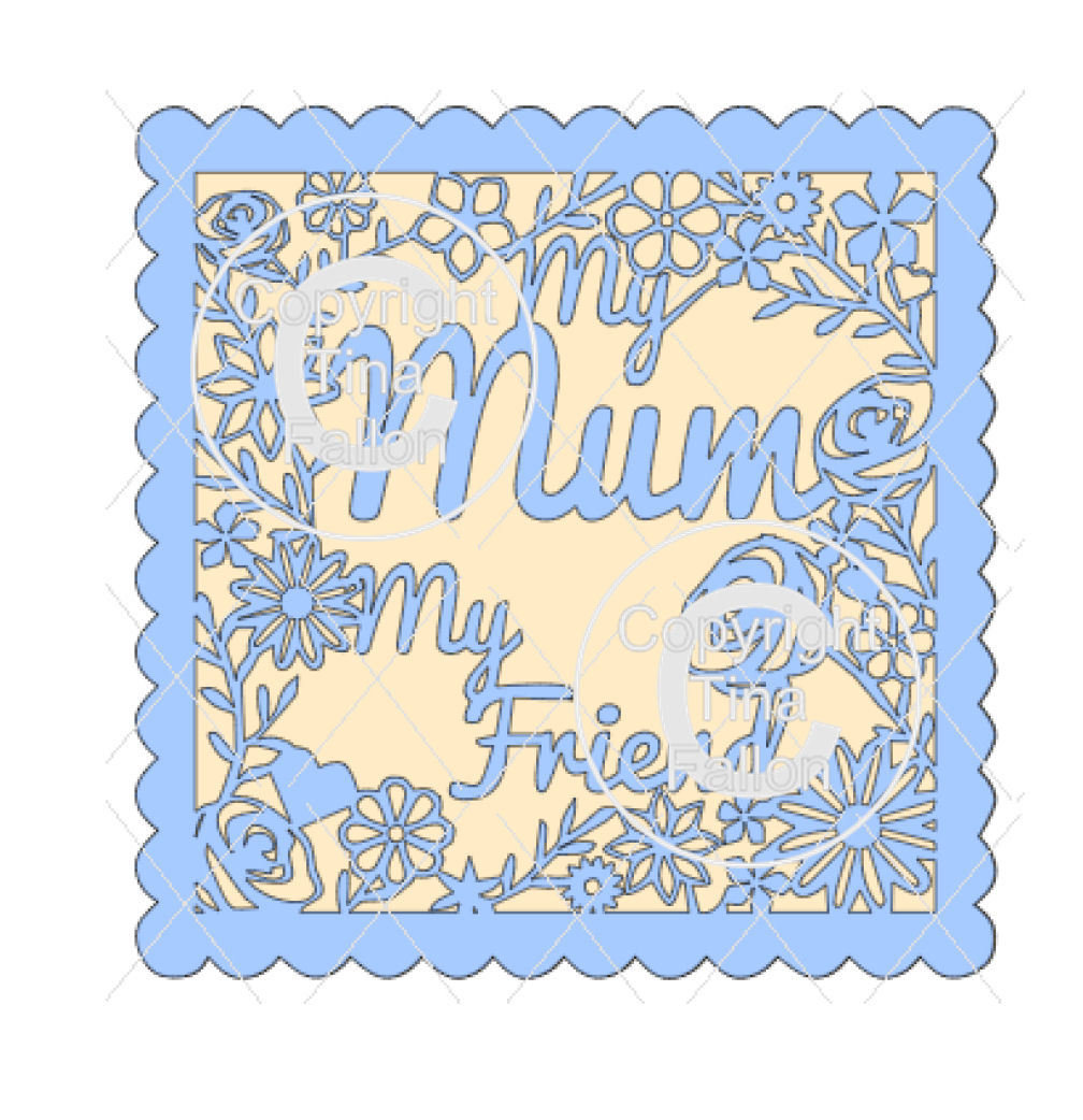 Mum My Friend - decorative frame. Larger wording FCM