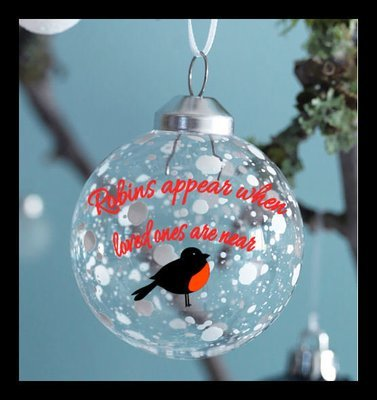 Robins appear when loved ones are near, curved text for bauble ornament applications