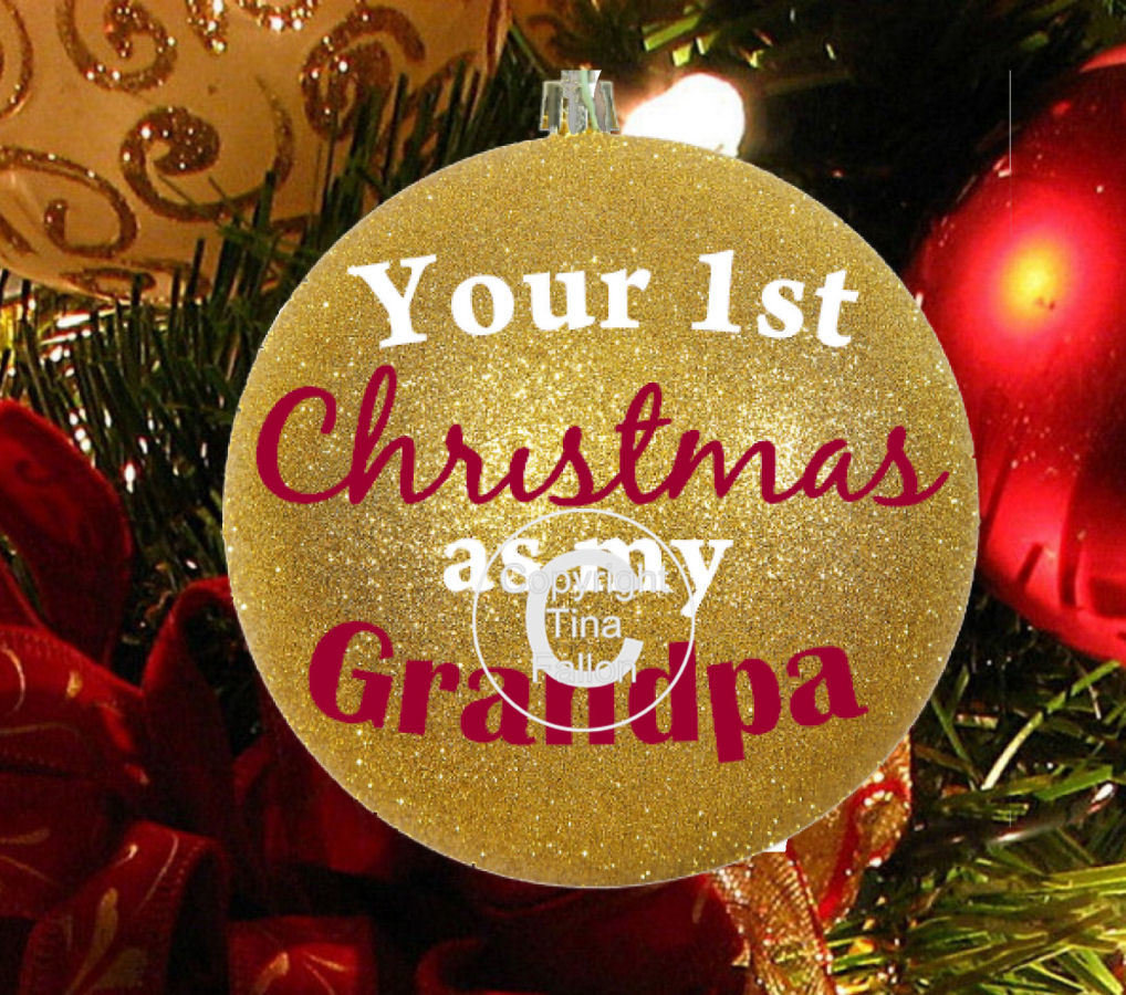 Grandpa 1st Christmas- Christmas Bauble Ornament - with precurved text  4 sizes