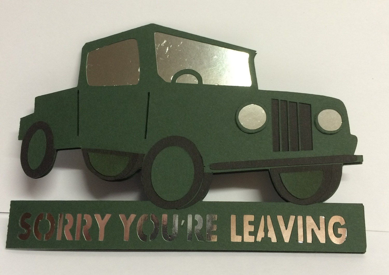 JEEP 4 x 4  vehicle SORRY YOU ARE LEAVING  -  layered card template