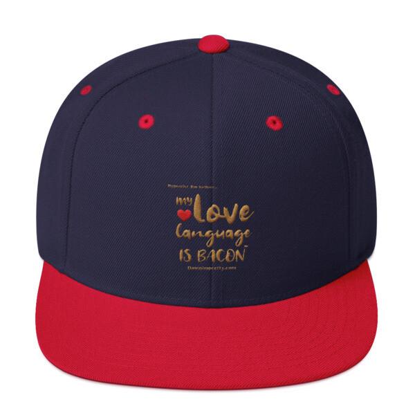 My Love Language Is Bacon Snapback Hat