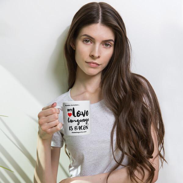 My Love Language Is Bacon Mug