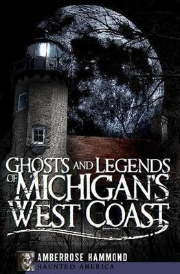 Ghosts & Legends of Michigan's West Coast (Signed)