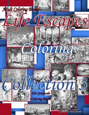 Life Escapes Coloring Collection 3 Grayscale Adult Coloring Book PDF Digital Download 100 coloring pages