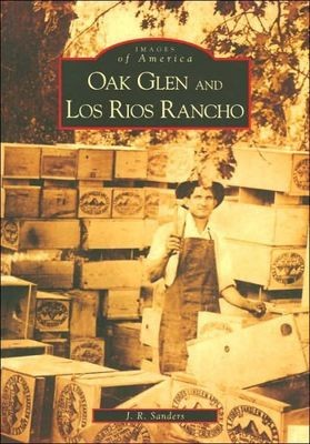 Oak Glen and Los Rios Rancho (Images of America)