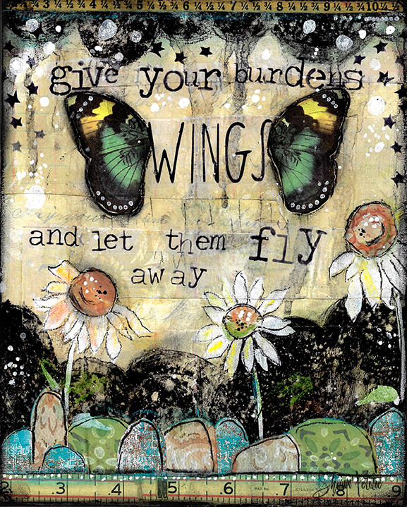 """""""Give your burdens wings and let them fly Away"""" Print on Wood and Print to be Framed"""