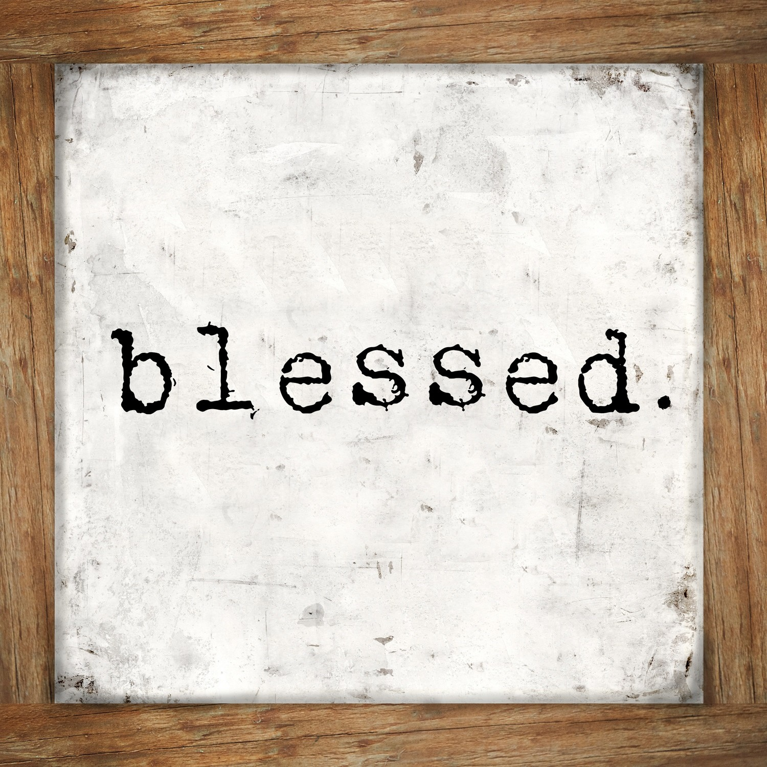 """Blessed"" Print on Wood and Print to be Framed"