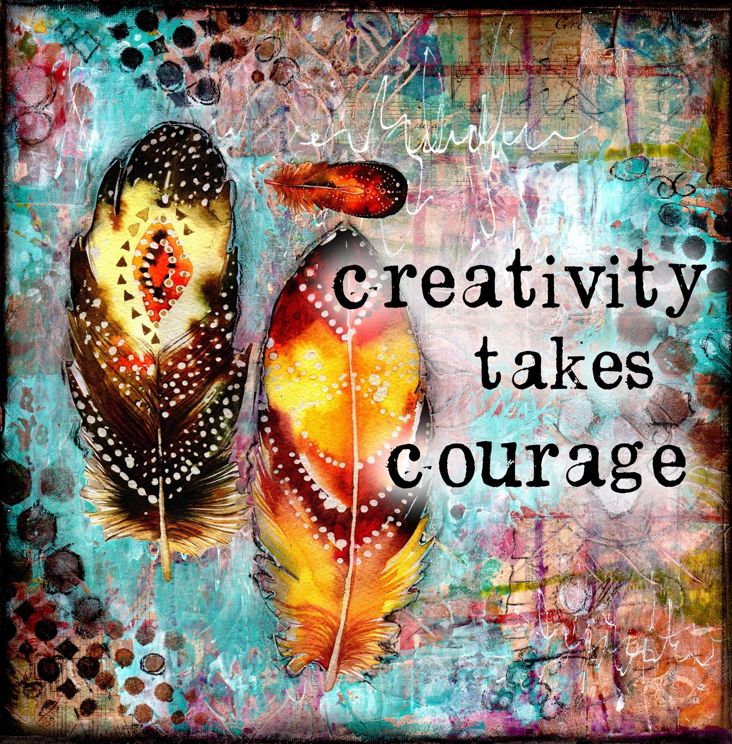 """""""Creativity takes Courage"""" Print on Wood or Print to be Framed"""