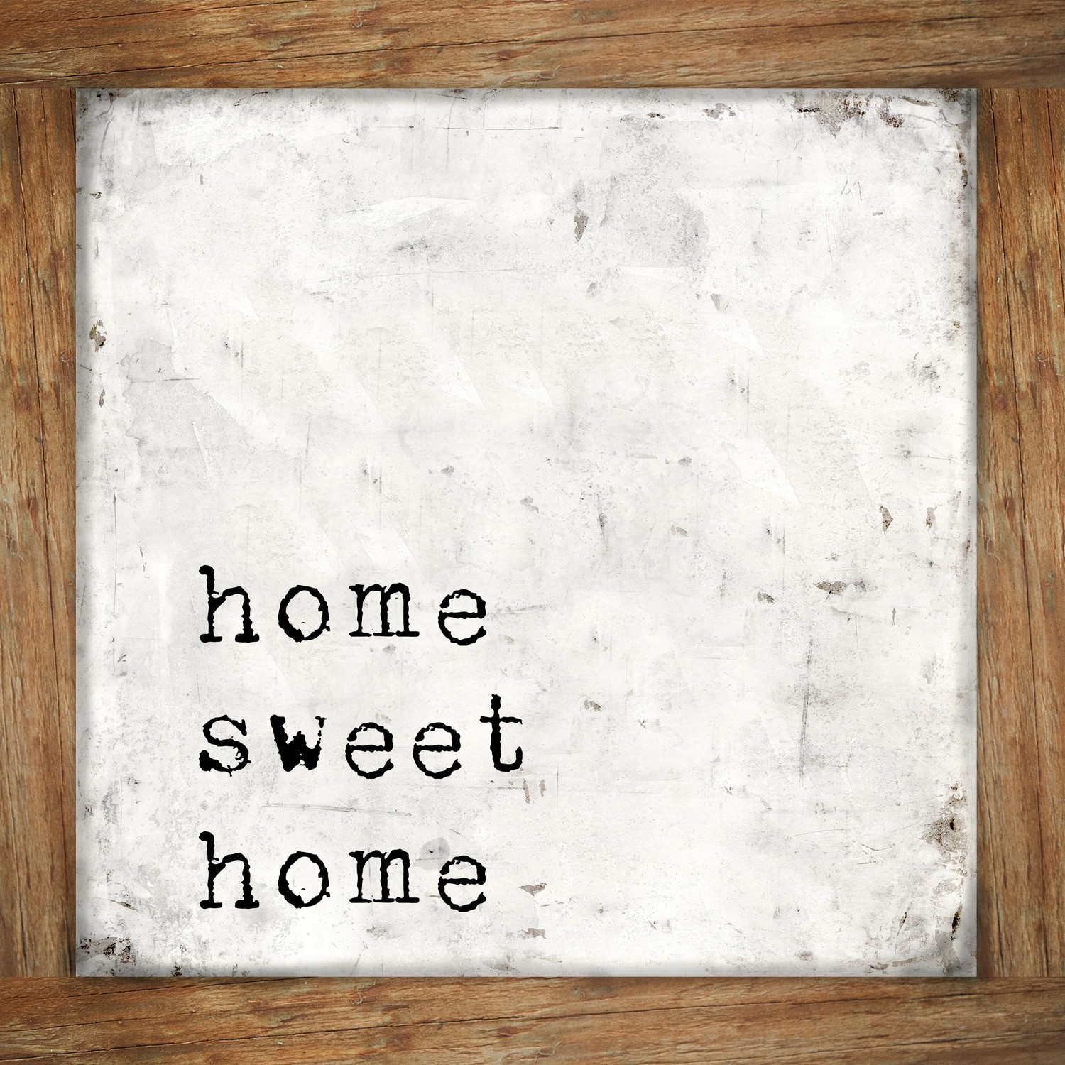 """""""Home Sweet Home"""" Print on Wood and Print to be Framed"""