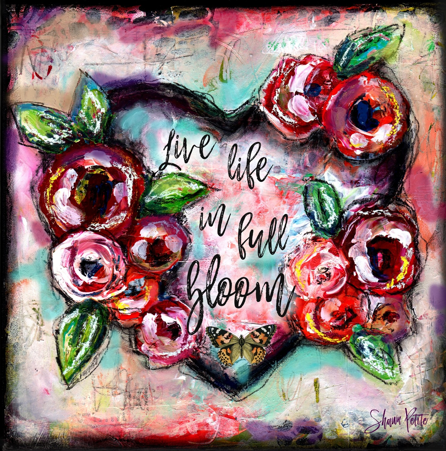 """""""Live life in full Bloom"""" Print on Wood and Print to be Framed"""