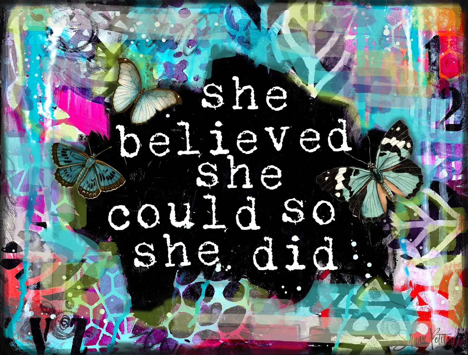 """""""She believed she could so she Did"""" Print on wood and print to be framed"""