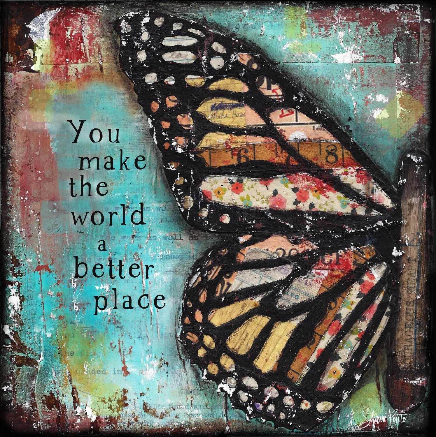 """""""You make the world a better Place"""" Print on Wood and Print to be Framed"""