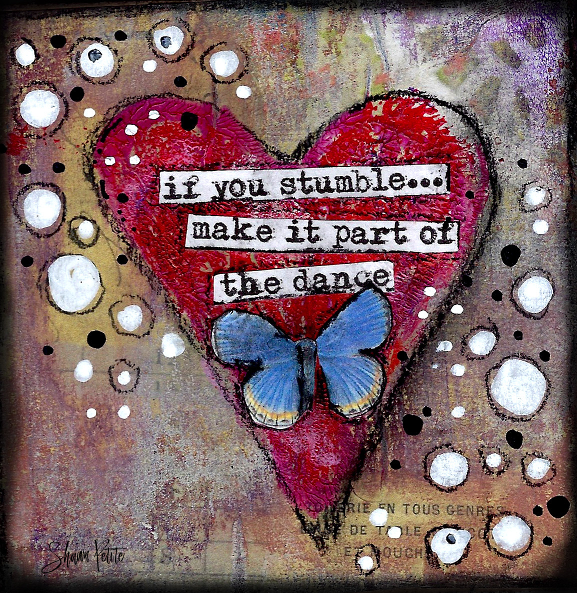 "Giving hearts ""If you stumble make it part of the Dance"" 4x4"